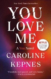 bokomslag You Love Me: A You Novel