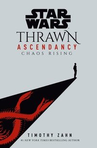 bokomslag Star Wars: Thrawn Ascendancy (Book I: Chaos Rising)