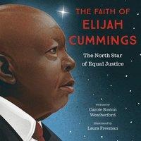 bokomslag The Faith of Elijah Cummings: The North Star of Equal Justice