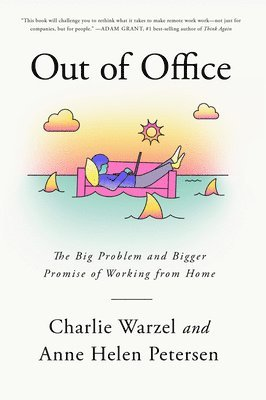 bokomslag Out of Office: The Big Problem and Bigger Promise of Working from Home