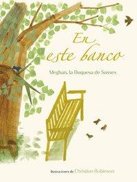 bokomslag En Este Banco (the Bench Spanish Edition)