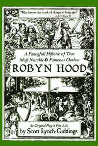 bokomslag A Fancyfull Historie of That Most Notable &; Fameous Outlaw Robyn Hood
