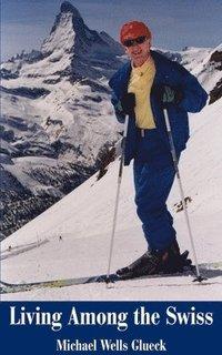 bokomslag Living Among the Swiss