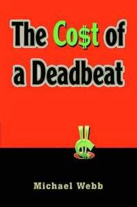 bokomslag The Cost of a Deadbeat