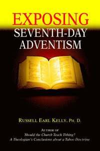 bokomslag Exposing Seventh-Day Adventism