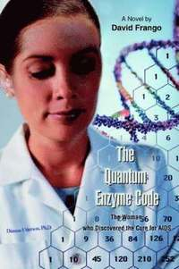 bokomslag The Quantum Enzyme Code (The Woman who Discovered the Cure for AIDS)