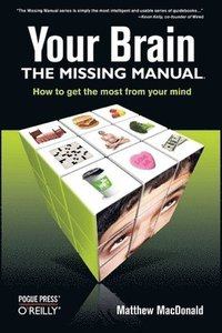 bokomslag Your Brain: The Missing Manual