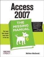 bokomslag Access 2007: The Missing Manual