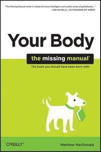 bokomslag Your Body: The Missing Manual