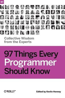 bokomslag 97 Things Every Programmer Should Know: Collective Wisdom from the Experts