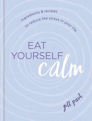 bokomslag Eat Yourself Calm