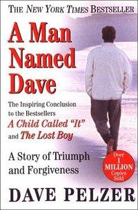 bokomslag A Man Named Dave: A Story of Triumph and Forgiveness