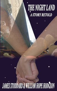 bokomslag The Night Land, A Story Retold