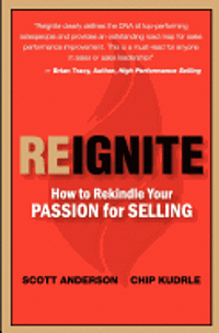 bokomslag Reignite - How to Rekindle Your Passion for Selling
