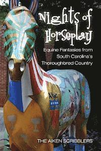 bokomslag Nights of Horseplay: Equine fantasies from South Carolina's thoroughbred country