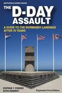 bokomslag The D-Day Assault: A 70th Anniversary Guide to the Normandy Landings