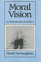 bokomslag Moral vision - an introduction to ethics