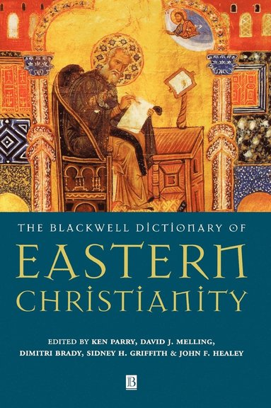 bokomslag The Blackwell Dictionary of Eastern Christianity