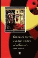 bokomslag Feminism, Theory and the Politics of Difference