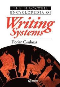bokomslag The Blackwell Encyclopedia of Writing Systems