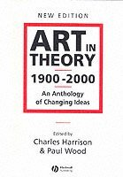 bokomslag Art in Theory 1900-2000 - an Anthology of Changing Ideas 2E