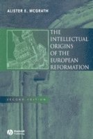 bokomslag The Intellectual Origins of the European Reformation