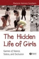bokomslag The Hidden Life of Girls: Games of Stance, Status, and Exclusion