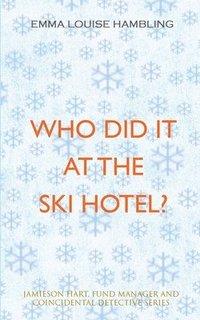 bokomslag Who Did It at the Ski Hotel?