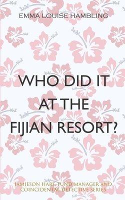 bokomslag Who Did It at the Fijian Resort?