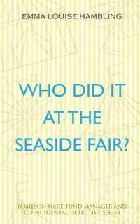 bokomslag Who Did It at the Seaside Fair?