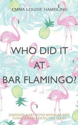 bokomslag Who Did It at Bar Flamingo?