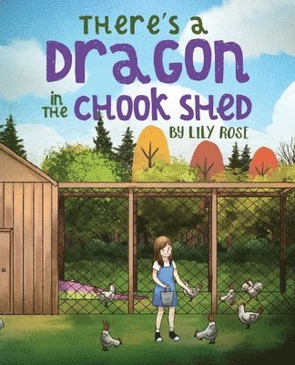 There's a Dragon in the Chook Shed 1