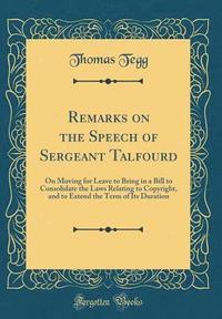 bokomslag Remarks on the Speech of Sergeant Talfourd