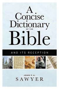 bokomslag A Concise Dictionary of the Bible and Its Reception
