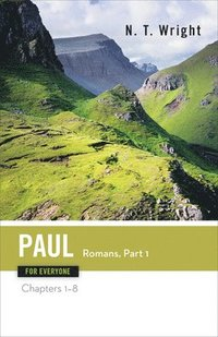 bokomslag Paul for Everyone Romans: Part One Chapters 1-8