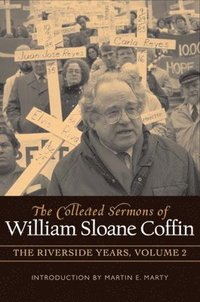 bokomslag The Collected Sermons of William Sloane Coffin, Volume Two