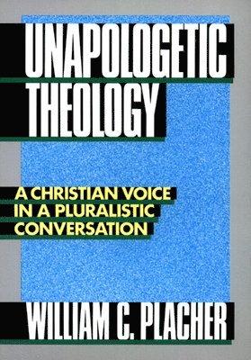 bokomslag Unapologetic Theology