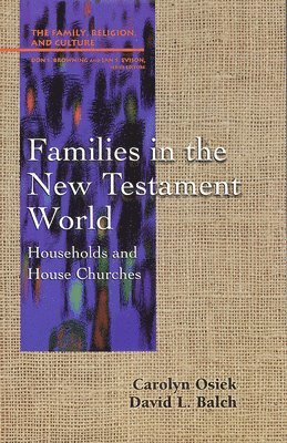 bokomslag Families in the New Testament World: Households and House Churches