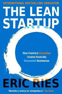 bokomslag The Lean Startup: How Constant Innovation Creates Radically Successful Businesses