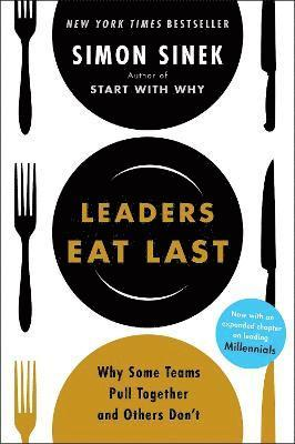 Leaders eat last - why some teams pull together and others dont 1