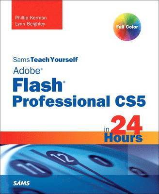 bokomslag Sams Teach Yourself Flash Professional CS5 in 24 Hours