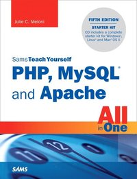 Sams Teach Yourself PHP, MySQL and Apache All in One [With CDROM]