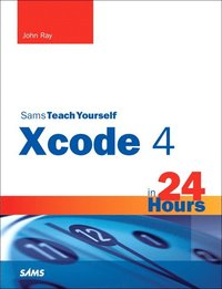 bokomslag Sams Teach Yourself Xcode 4 in 24 Hours