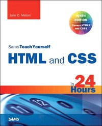 bokomslag Sams Teach Yourself: HTML and CSS in 24 Hours