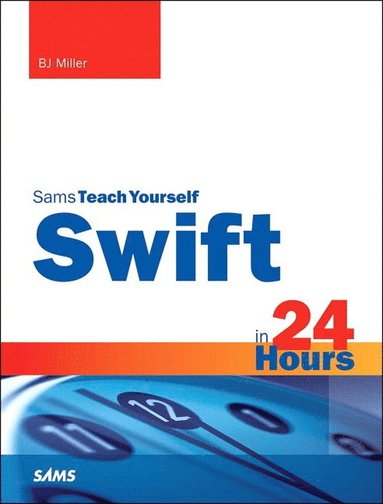 bokomslag Swift in 24 Hours, Sams Teach Yourself