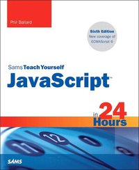 bokomslag Sams Teach Yourself JavaScript in 24 Hours