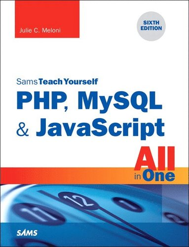 bokomslag PHP, MySQL & JavaScript All in One, Sams Teach Yourself