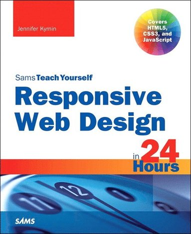 bokomslag Responsive Web Design in 24 Hours, Sams Teach Yourself