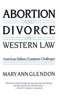 bokomslag Abortion and Divorce in Western Law