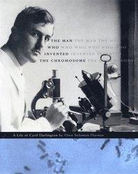 bokomslag The Man Who Invented the Chromosome